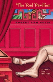 The Red Pavilion - A Judge Dee Mystery ebook by Robert van Gulik