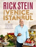 Rick Stein: From Venice to Istanbul ebook by Rick Stein