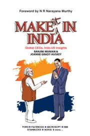 Make it in India - Global CEOs, Indo-US Insights ebook by Ranjini Manian