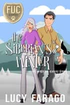 The Siberian's Winter - FUC Academy ebook by LUCY FARAGO