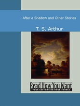 After A Shadow And Other Stories ebook by Arthur,T. S.