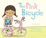 The Pink Bicycle ebook by Gillian Lobel,Richard Watson