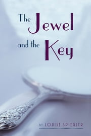 The Jewel and the Key ebook by Louise Spiegler