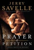 Prayer of Petition ebook by Jerry Savelle