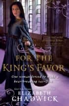 For the King's Favor ebook by Elizabeth Chadwick