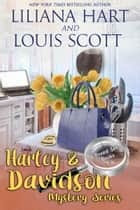 Harley and Davidson Mystery Series - Boxed Set Books 1-4 ebook by Liliana Hart, Louis Scott