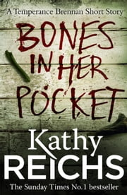 Bones In Her Pocket (Temperance Brennan Short Story) ebook by Kathy Reichs