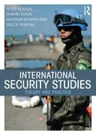 International Security Studies - Theory and Practice ebook by Peter Hough, Shahin Malik, Andrew Moran,...