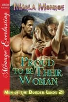 Proud to be Their Woman ebook by Marla Monroe