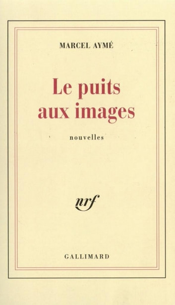 Le puits aux images ebook by Marcel Aymé