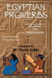 EGYPTIAN PROVERBS ebook by Ashby, Muata