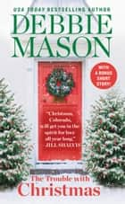 The Trouble with Christmas ebook by Debbie Mason