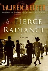 A Fierce Radiance - A Novel ebook by Lauren Belfer