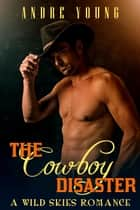 The Cowboy Disaster ebook by Andre Young