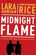 Midnight Flame ebook by Lara Adrian, Christopher Rice