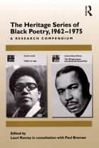 The Heritage Series of Black Poetry, 1962–1975 ebook by Lauri Ramey