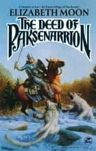The Deed of Paksenarrion ebook by Elizabeth Moon