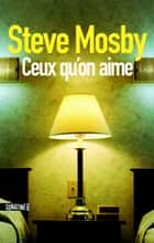 Ceux qu'on aime eBook by Clément BAUDE, Steve MOSBY