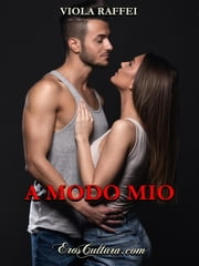 A modo mio ebook by Viola Raffei