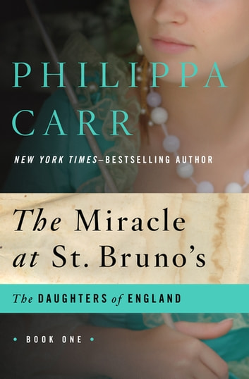 The Miracle at St. Bruno's ebook by Philippa Carr
