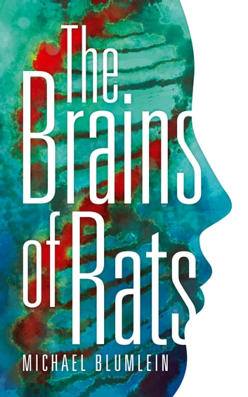 The Brains of Rats ebook by Michael Blumlein,Michael McDowell