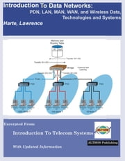 Introduction to Data Networks, Pdn, LAN, Man, WAN, and Wireless Data, Technologies and Systems ebook by Harte, Lawrence