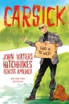 Carsick ebook by John Waters