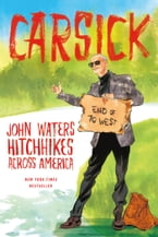 Carsick, John Waters Hitchhikes Across America