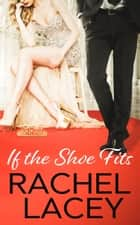 If the Shoe Fits ebook by Rachel Lacey