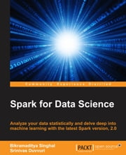 Spark for Data Science ebook by Bikramaditya Singhal,Srinivas Duvvuri