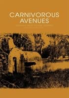 Carnivorous Avenues ebook by Stark Hunter