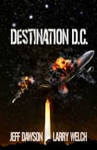Destination D.C. ebook by Jeff Dawson