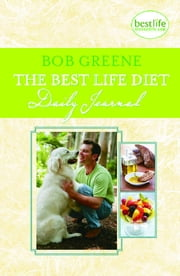 The Best Life Diet Daily Journal ebook by Bob Greene