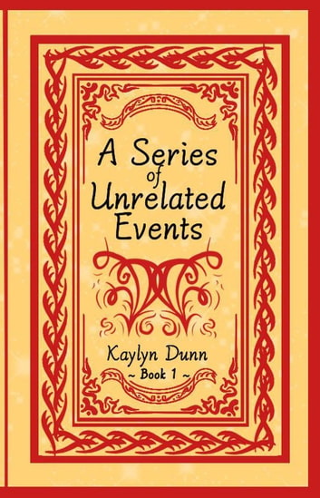 A Series of Unrelated Events - Just a Series, #1 ebook by Kaylyn Dunn