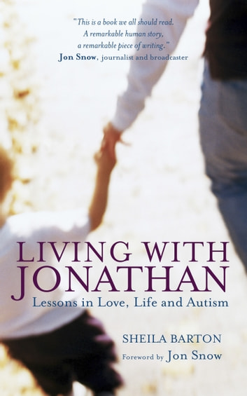 Living with Jonathan: Lessons in Love, Life and Autism ebook by Sheila Barton