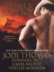 Give Me A Cowboy ebook by Broday, Linda