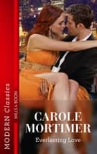 Everlasting Love ebook by Carole Mortimer