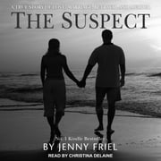 The Suspect - A true story of love, marriage, betrayal and murder audiobook by Jenny Friel
