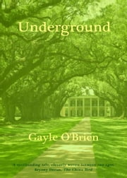 Underground ebook by Gayle O'Brien