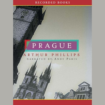 Prague - A Novel livre audio by Arthur Phillips