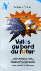 Villes au Bord du Futur eBook by Collectif
