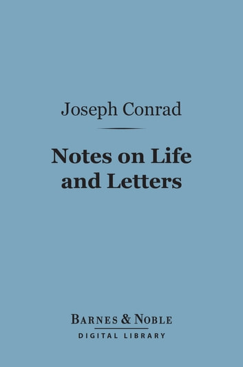 Notes on Life and Letters (Barnes & Noble Digital Library) ebook by Joseph Conrad