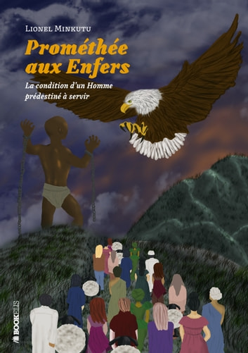 PROMÉTHÉE AUX ENFERS ebook by Lionel Minkutu