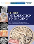 Netter's Introduction to Imaging E-Book ebook by Lori A Goodhartz, Carla Harmath, Larry R. Cochard,...
