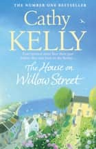 The House on Willow Street ebook by Cathy Kelly