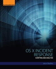 OS X Incident Response - Scripting and Analysis ebook by Jaron Bradley