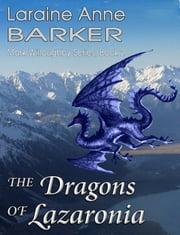 The Dragons of Lazaronia (Book 2) ebook by Laraine Anne Barker
