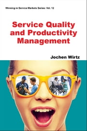 Service Quality and Productivity Management ebook by Jochen Wirtz