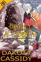 Bearly Accidental ebook by Dakota Cassidy
