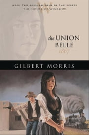 Union Belle, The (House of Winslow Book #11) ebook by Gilbert Morris